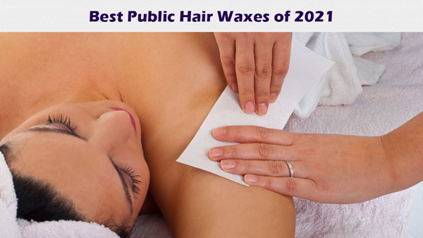 Best Public Hair Waxes of 2021
